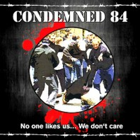 CONDEMNED 84 – No One Likes Us......  LP