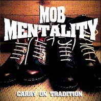 MOB MENTALITY – Carry On Tradition  CD