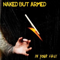 NAKED BUT ARMED – In your face CD