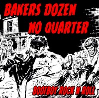 BAKERS DOZEN / NO QUARTER – Bootboy Rock N Roll CD