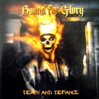 BOUND FOR GLORY – Death And Defiance CD