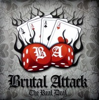 BRUTAL ATTACK – The Real Deal CD