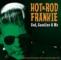 HOT ROD FRANKIE – GOD, GASOLINE & ME LP