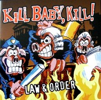 KILL BABY, KILL – Law & Order  CD