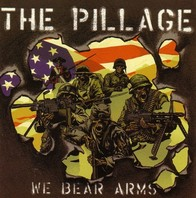 PILLAGE – WE BEAR ARMS LP