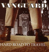 VANGUARD – HARD ROAD TO TRAVEL CD